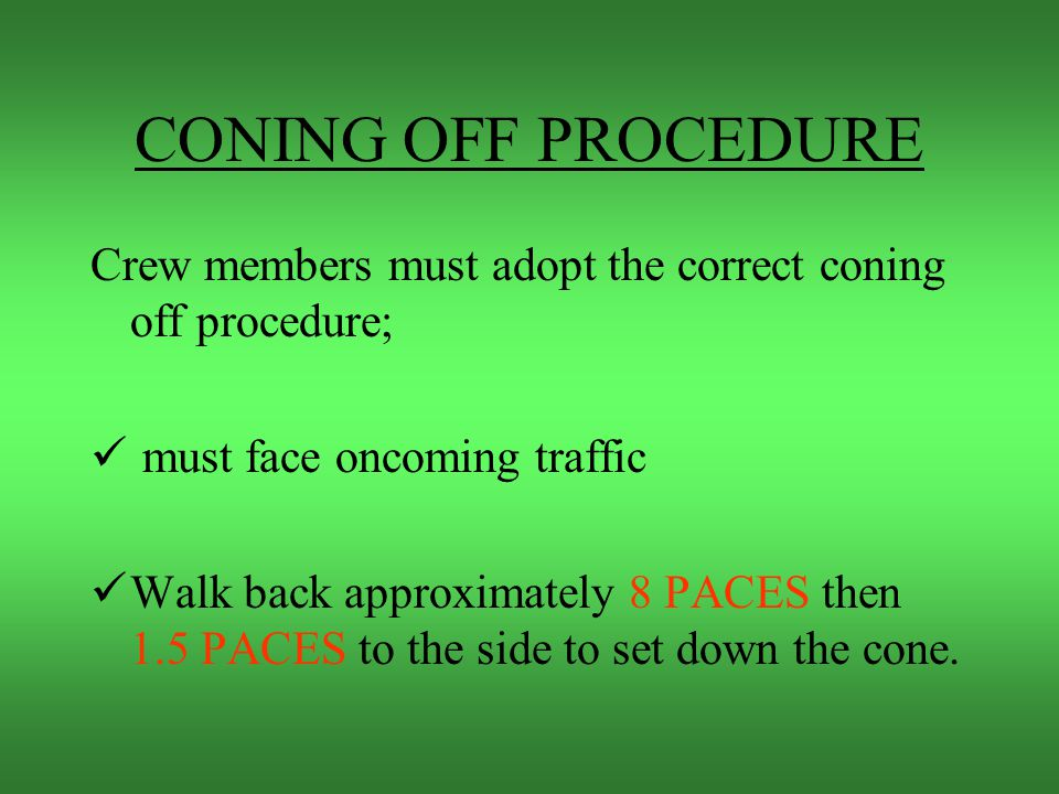 SCENE SAFETY AND CONING OFF PROCEDURES