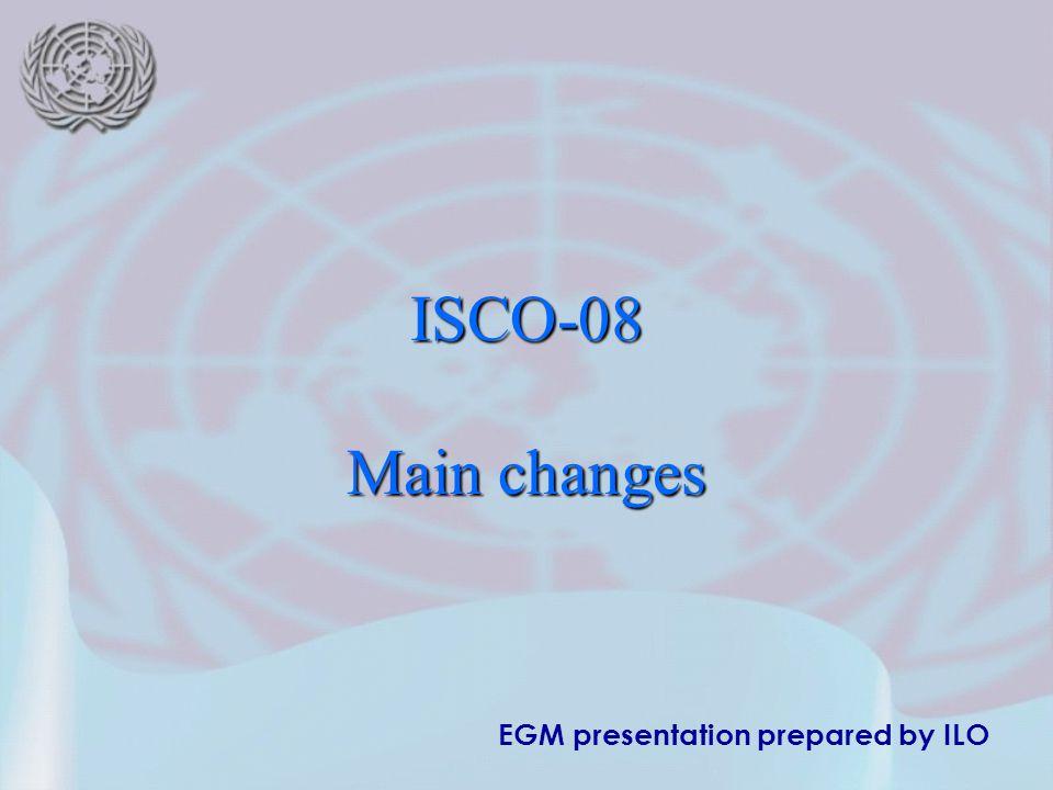 EGM presentation prepared by ILO ISCO-08 Main changes