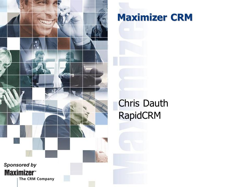 Maximizer CRM Chris Dauth RapidCRM