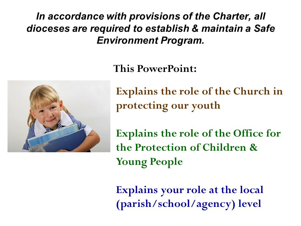 In accordance with provisions of the Charter, all dioceses are required to establish & maintain a Safe Environment Program. Explains the role of the C