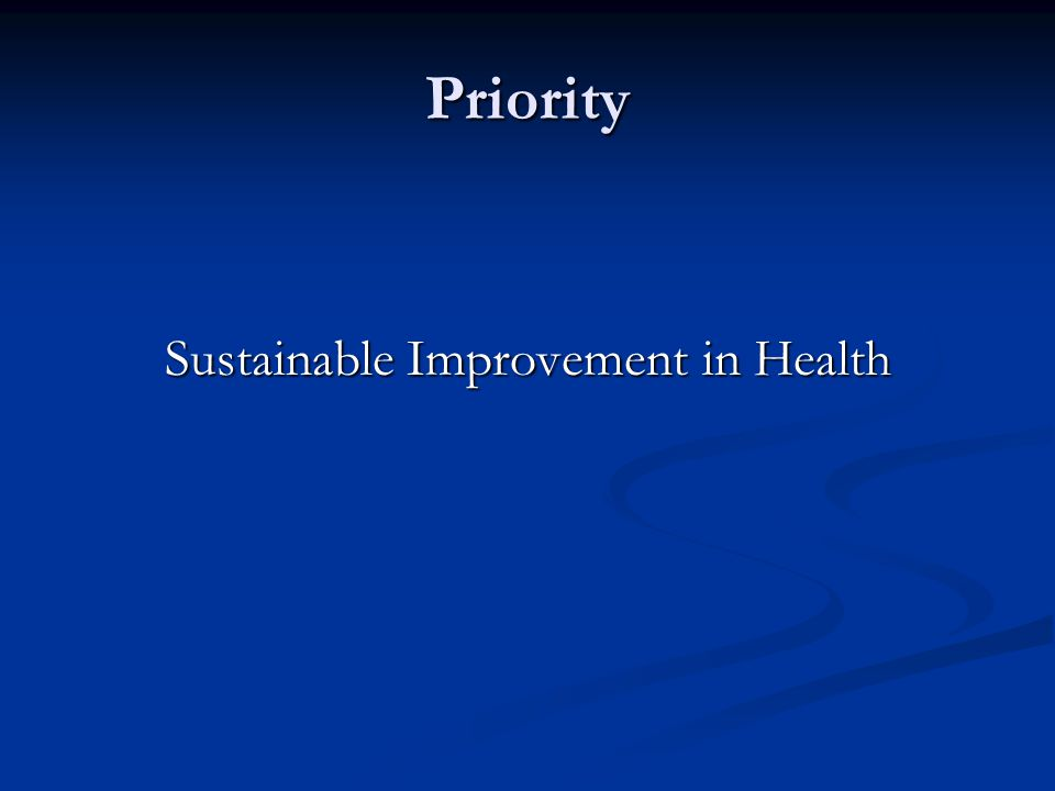 Priority Sustainable Improvement in Health