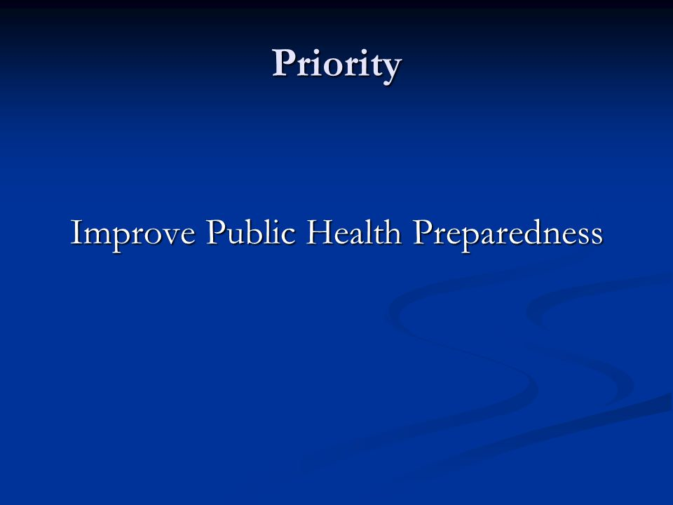 Priority Improve Public Health Preparedness
