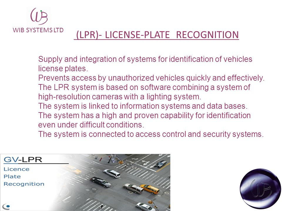 WIB SYSTEMS LTD (LPR)- LICENSE-PLATE RECOGNITION Supply and integration of systems for identification of vehicles license plates.