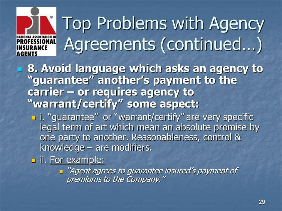 29 Top Problems with Agency Agreements (continued…) Top Problems with Agency Agreements (continued…) 8.
