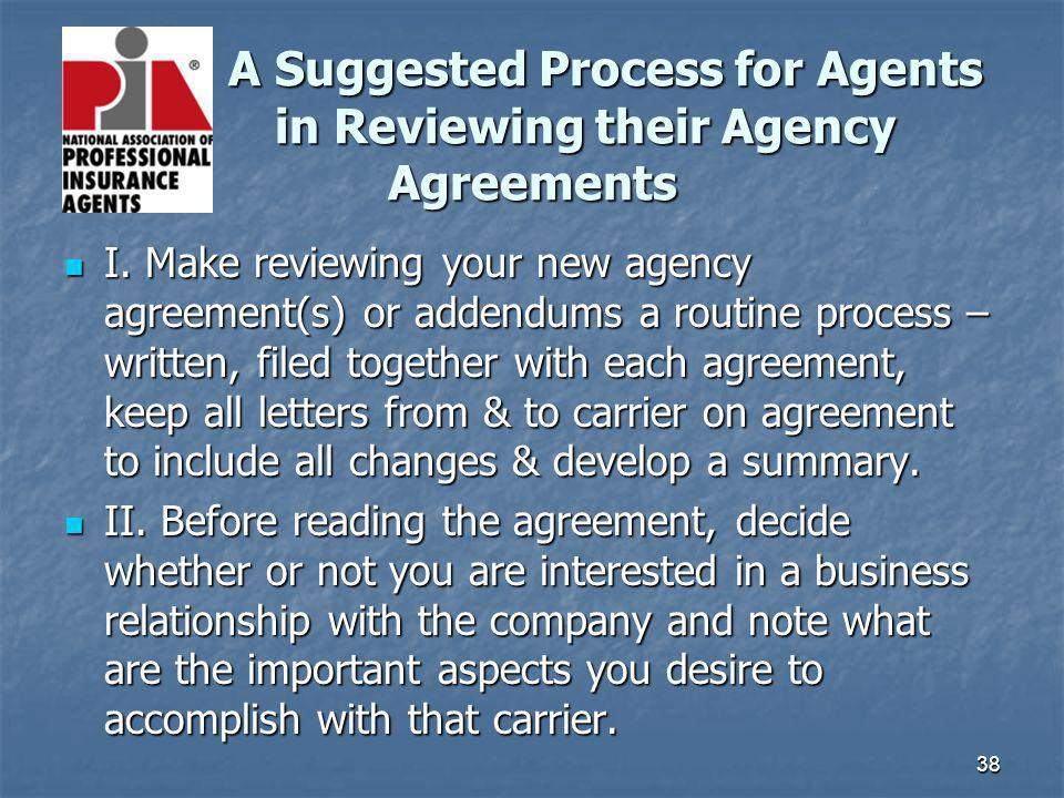 38 A Suggested Process for Agents in Reviewing their Agency Agreements A Suggested Process for Agents in Reviewing their Agency Agreements I. Make rev