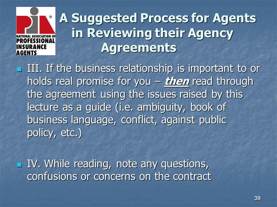 39 A Suggested Process for Agents in Reviewing their Agency Agreements A Suggested Process for Agents in Reviewing their Agency Agreements III. If the
