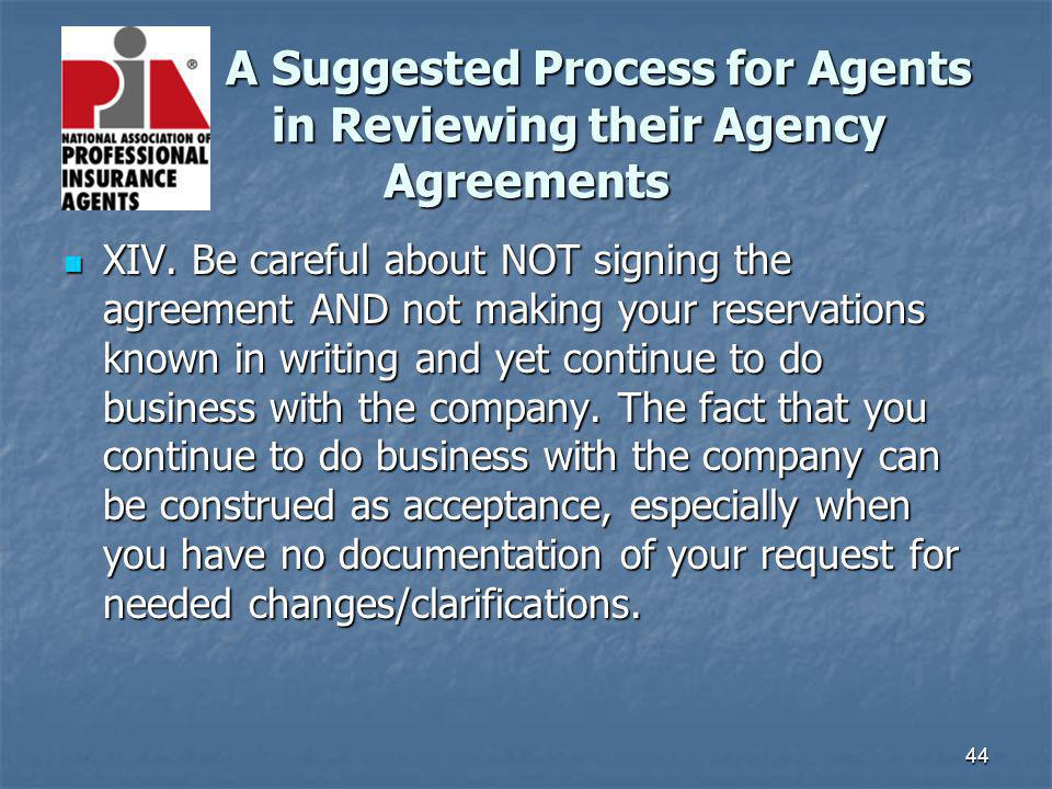 44 A Suggested Process for Agents in Reviewing their Agency Agreements A Suggested Process for Agents in Reviewing their Agency Agreements XIV. Be car