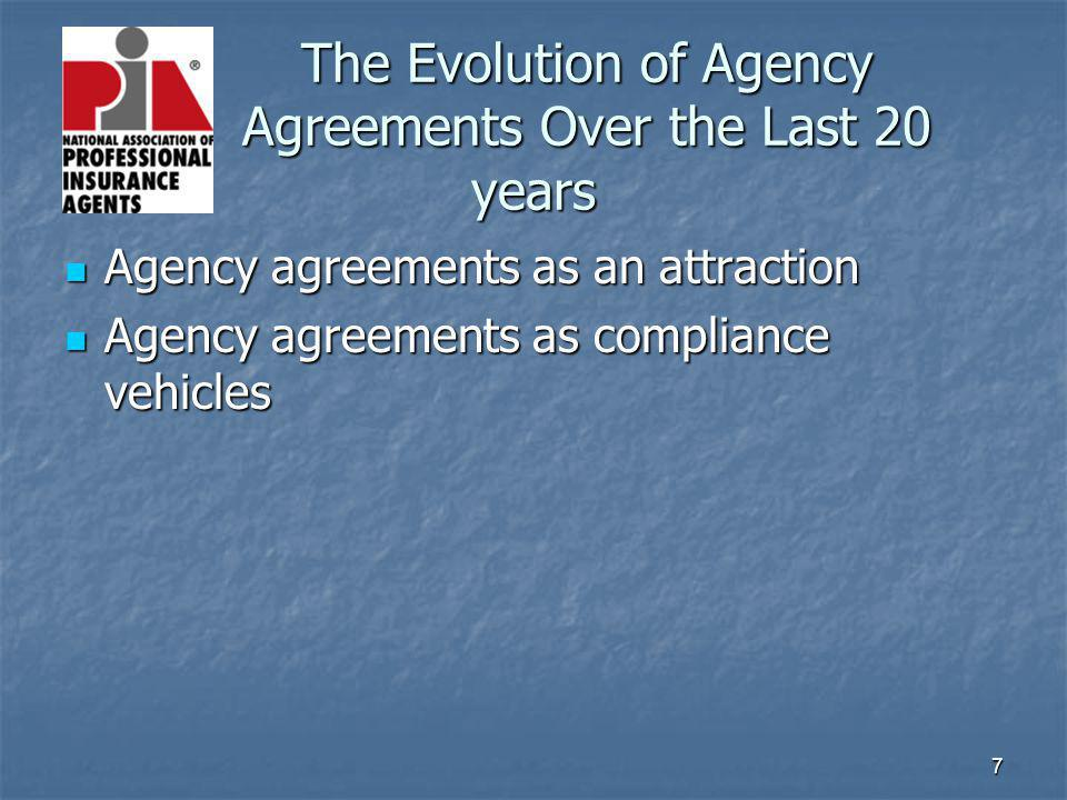 7 The Evolution of Agency Agreements Over the Last 20 years Agency agreements as an attraction Agency agreements as an attraction Agency agreements as compliance vehicles Agency agreements as compliance vehicles
