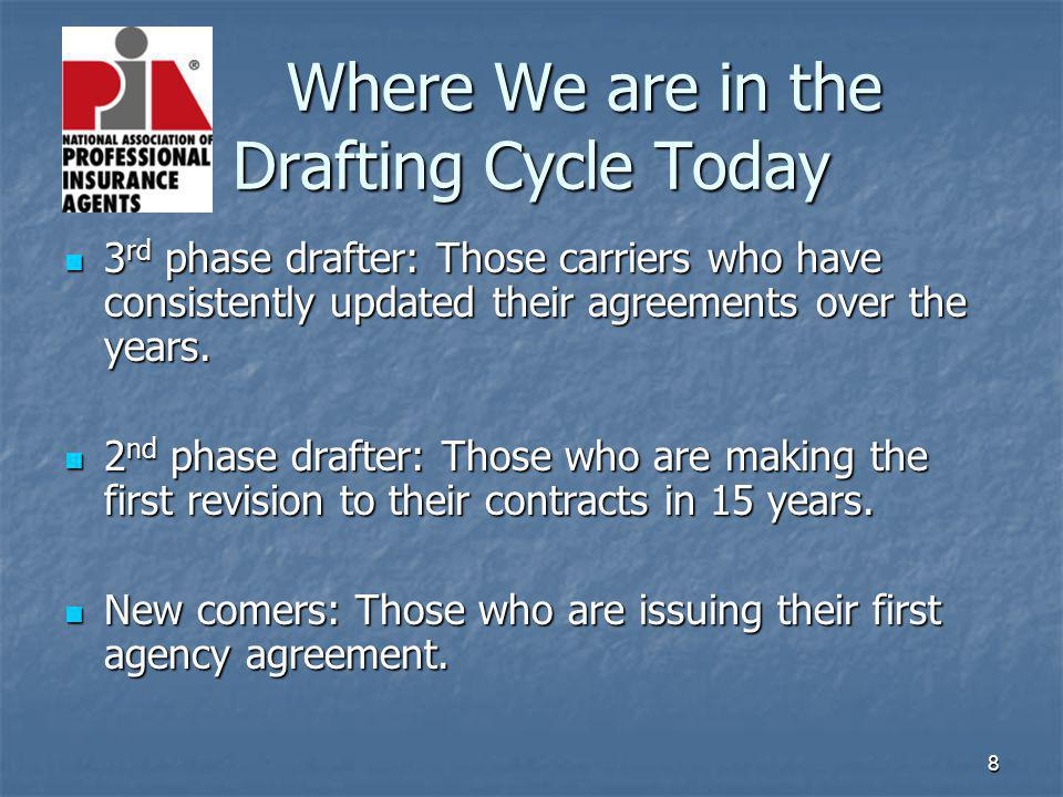 8 Where We are in the Drafting Cycle Today 3 rd phase drafter: Those carriers who have consistently updated their agreements over the years. 3 rd phas