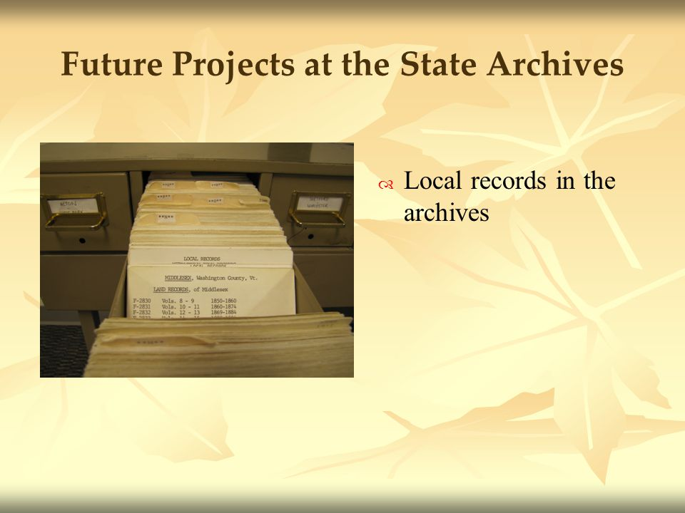 Future Projects at the State Archives Local records in the archives