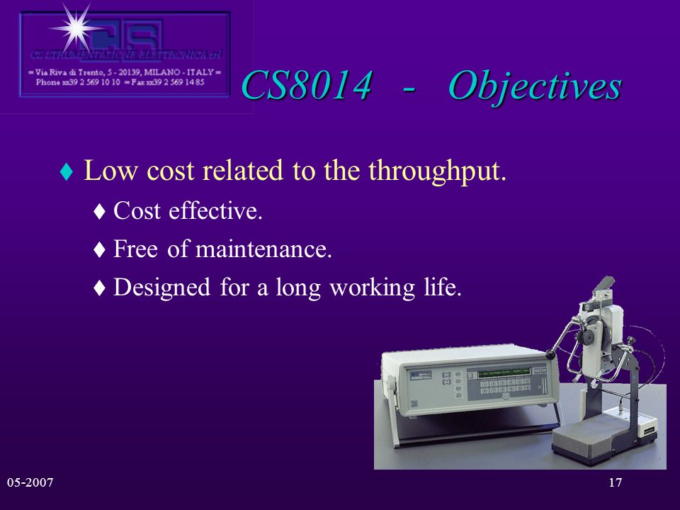 05-200716 CS8014 - Objectives A System especially oriented for Telephone testing. Multinational - Adaptable to a wide variety of Country Specs. High A