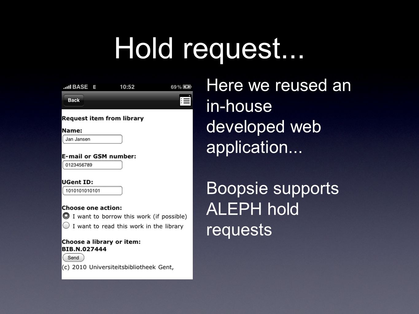 Hold request...Here we reused an in-house developed web application...