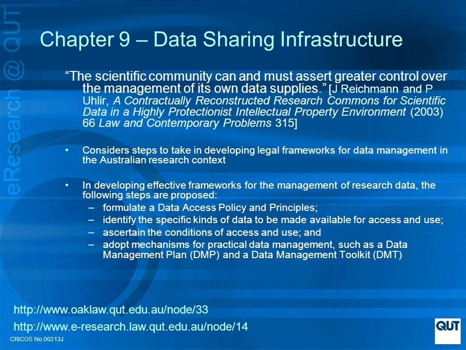 CRICOS No.00213J Chapter 9 – Data Sharing Infrastructure The scientific community can and must assert greater control over the management of its own data supplies.