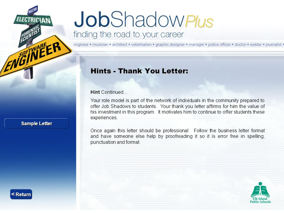 Hints - Thank You Letter: Hint Continued… Your role model is part of the network of individuals in the community prepared to offer Job Shadows to stud