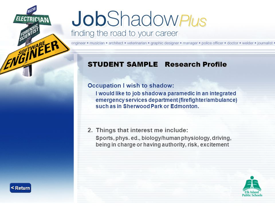 STUDENT SAMPLE Research Profile Occupation I wish to shadow: I would like to job shadow a paramedic in an integrated emergency services department (fi