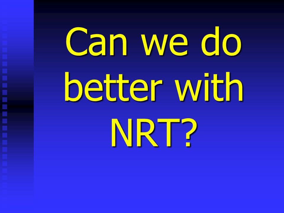 Can we do better with NRT