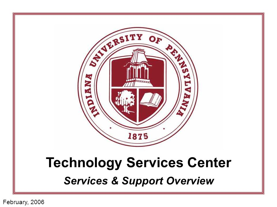 Indiana University of Pennsylvania Technology Services Center 22 TSC Services Administrative Information Systems - Continued Decision Support Systems Institutional Advancement Institutional Research Unified Enrollment Management State and Federal Reporting Activities Common Cost Accounting and Reporting (CCAR) State Reporting Requirements Ancillary Systems ID Works (IUP I-Card) Student Affairs-Related Systems National Council for Accreditation of Teacher Ed.