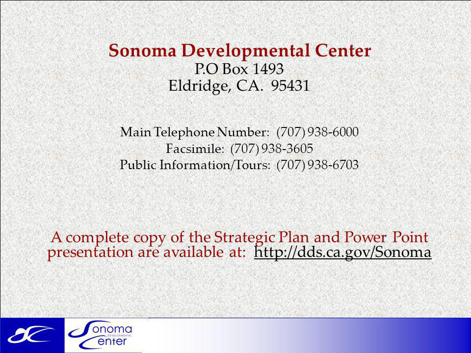 Sonoma Developmental Center P.O Box 1493 Eldridge, CA.