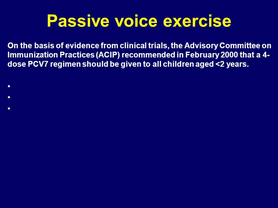 Passive voice exercise On the basis of evidence from clinical trials, the Advisory Committee on Immunization Practices (ACIP) recommended in February