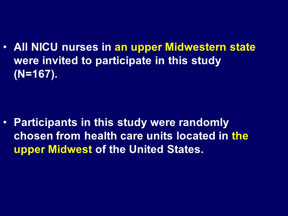 All NICU nurses in an upper Midwestern state were invited to participate in this study (N=167). Participants in this study were randomly chosen from h