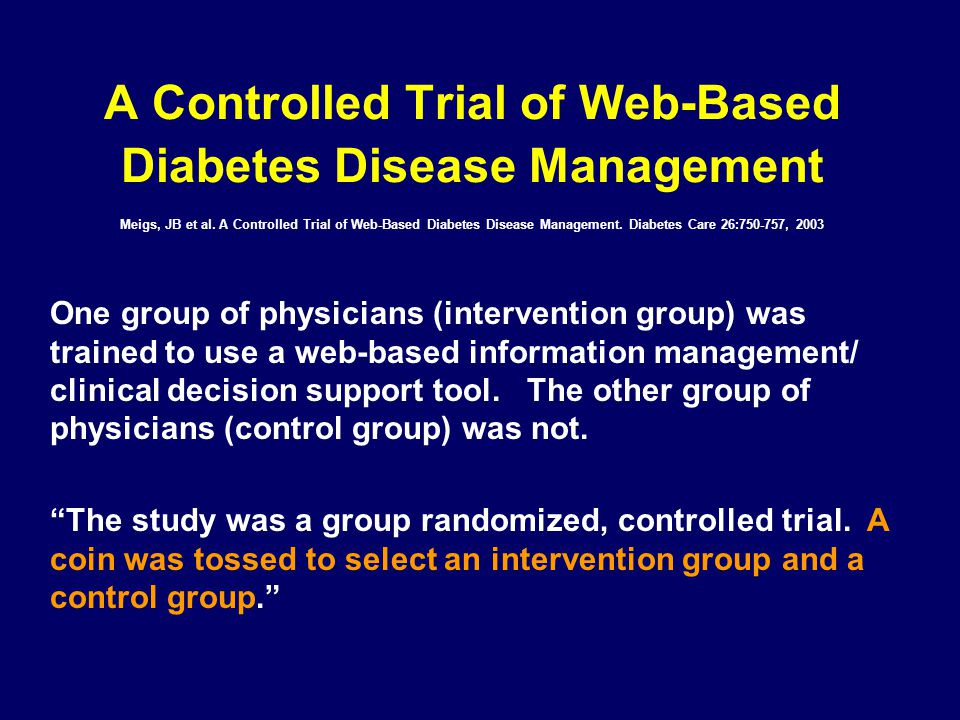 A Controlled Trial of Web-Based Diabetes Disease Management Meigs, JB et al. A Controlled Trial of Web-Based Diabetes Disease Management. Diabetes Car