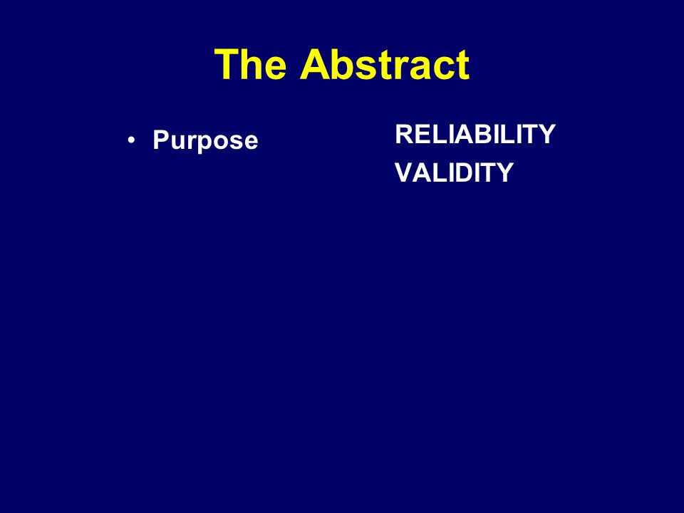 The Abstract Purpose RELIABILITY VALIDITY