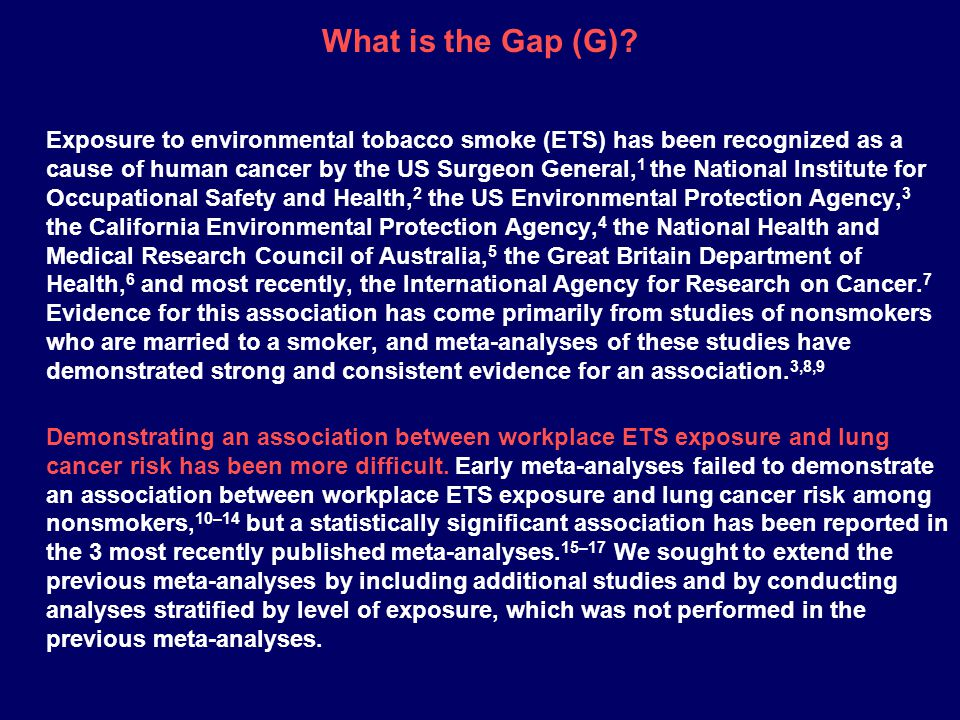 Exposure to environmental tobacco smoke (ETS) has been recognized as a cause of human cancer by the US Surgeon General, 1 the National Institute for O