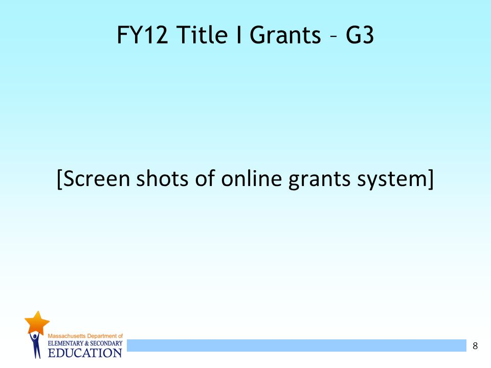 8 FY12 Title I Grants – G3 [Screen shots of online grants system]