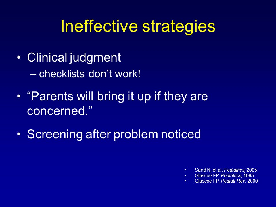 Ineffective strategies Clinical judgment –checklists dont work.