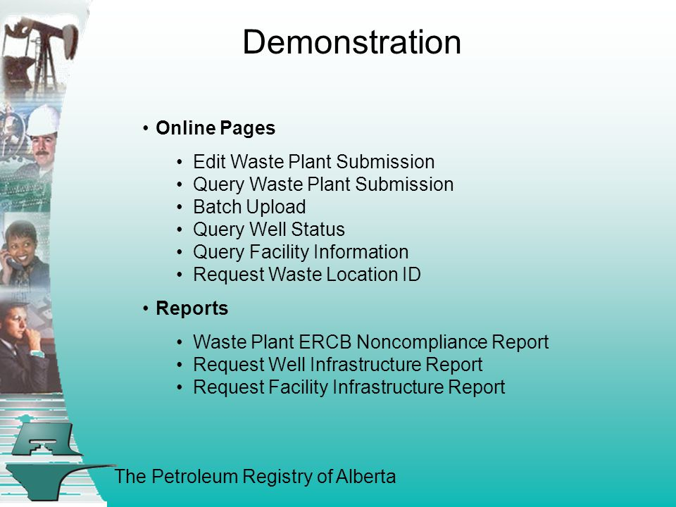 The Petroleum Registry of Alberta Demonstration Online Pages Edit Waste Plant Submission Query Waste Plant Submission Batch Upload Query Well Status Query Facility Information Request Waste Location ID Reports Waste Plant ERCB Noncompliance Report Request Well Infrastructure Report Request Facility Infrastructure Report