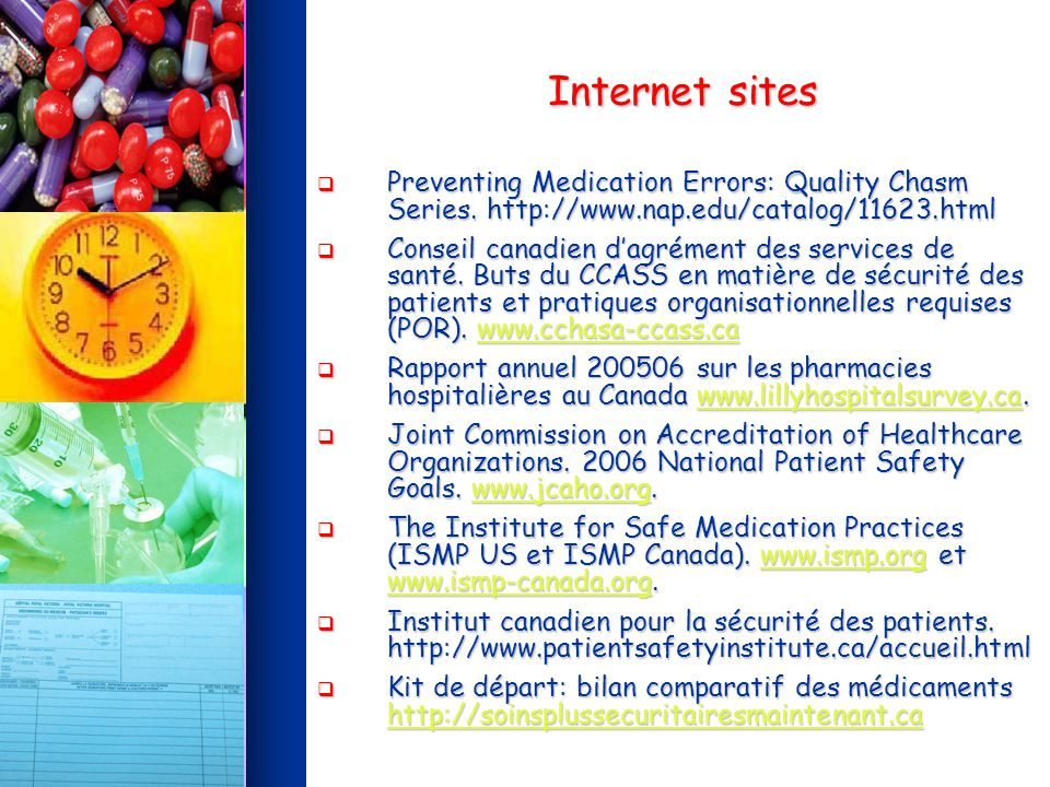 Internet sites Preventing Medication Errors: Quality Chasm Series.
