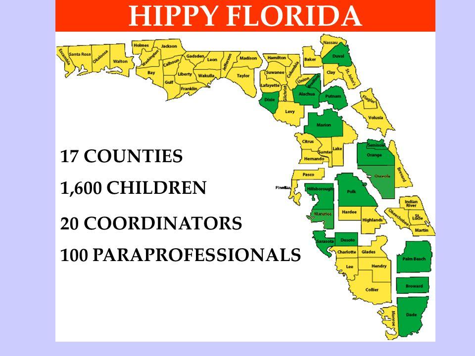 HIPPY FLORIDA 17 COUNTIES 1,600 CHILDREN 20 COORDINATORS 100 PARAPROFESSIONALS