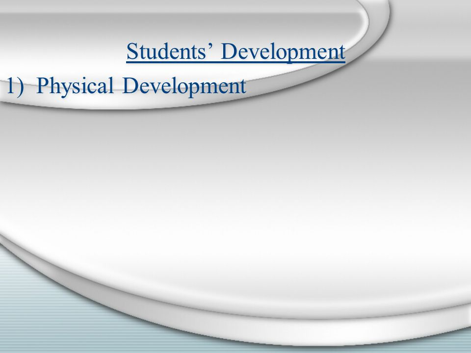 Students Development 1)Physical Development Students Development 1)Physical Development