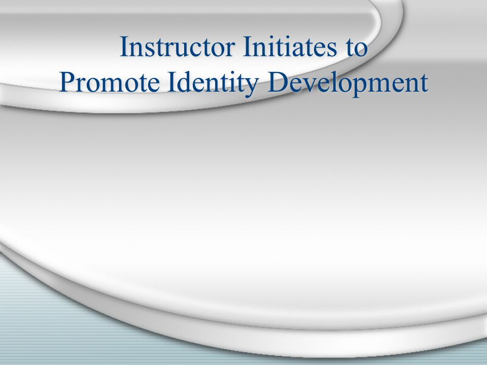 Instructor Initiates to Promote Identity Development