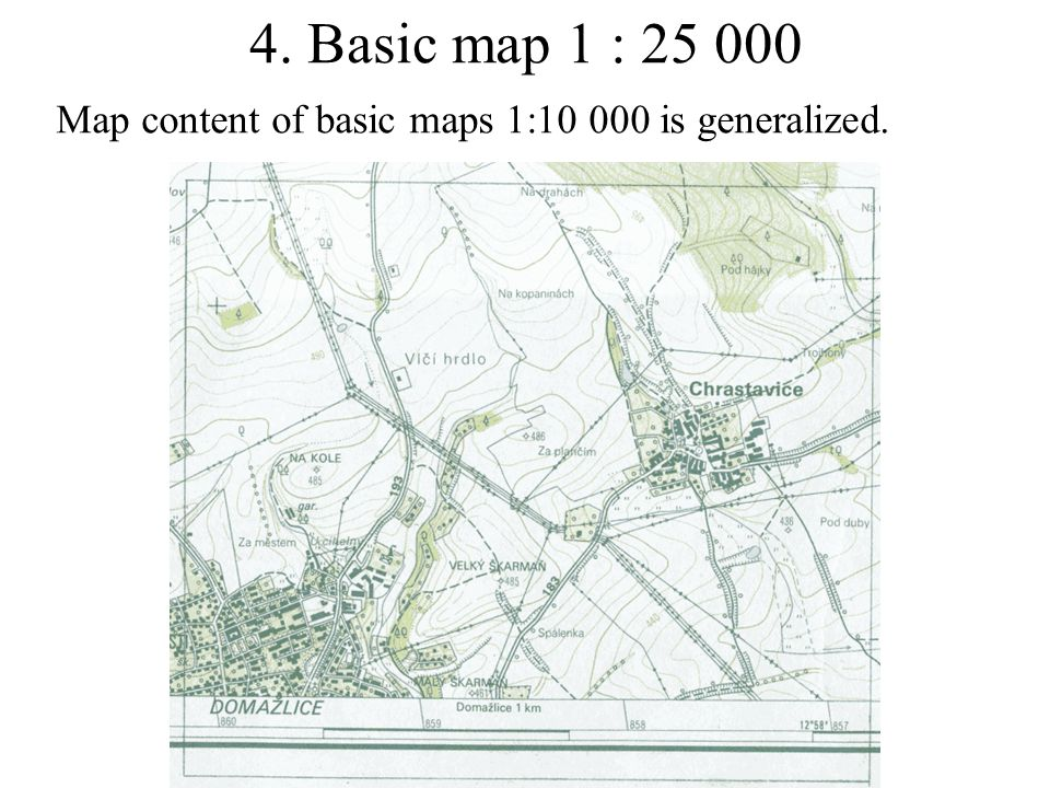 4. Basic map 1 : 25 000 Map content of basic maps 1:10 000 is generalized.