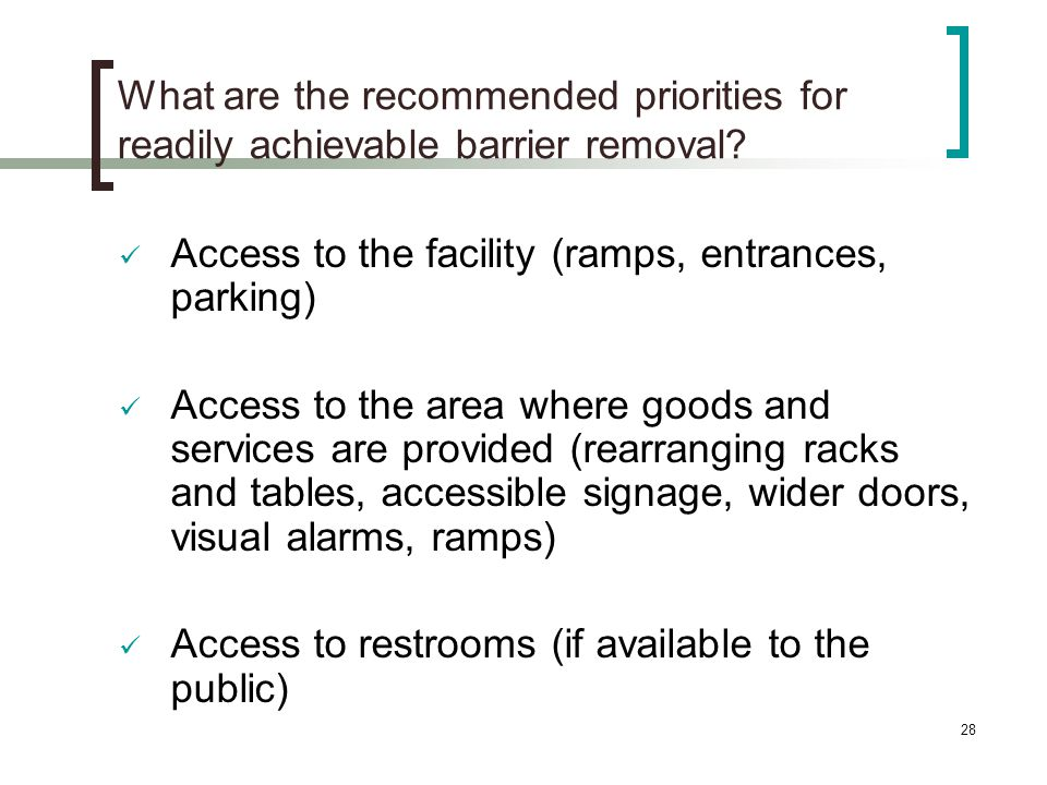 28 What are the recommended priorities for readily achievable barrier removal.