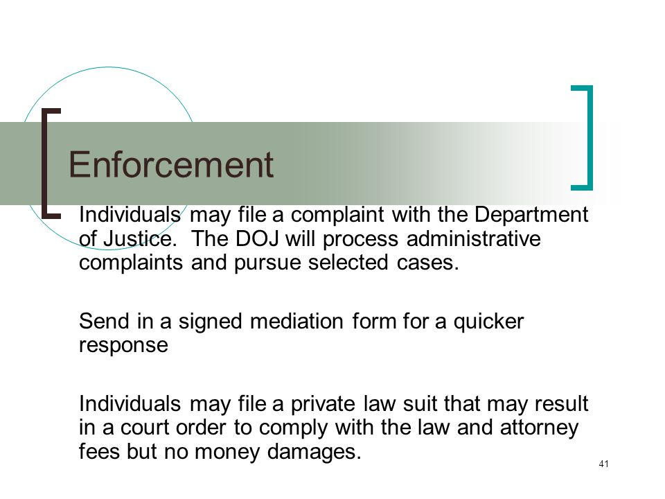 41 Enforcement Individuals may file a complaint with the Department of Justice.