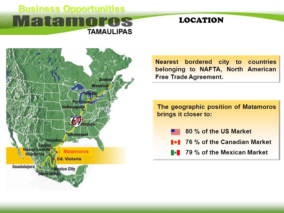 Business Opportunities TAMAULIPAS Mexico has the largest number of free trade agreements in the world.