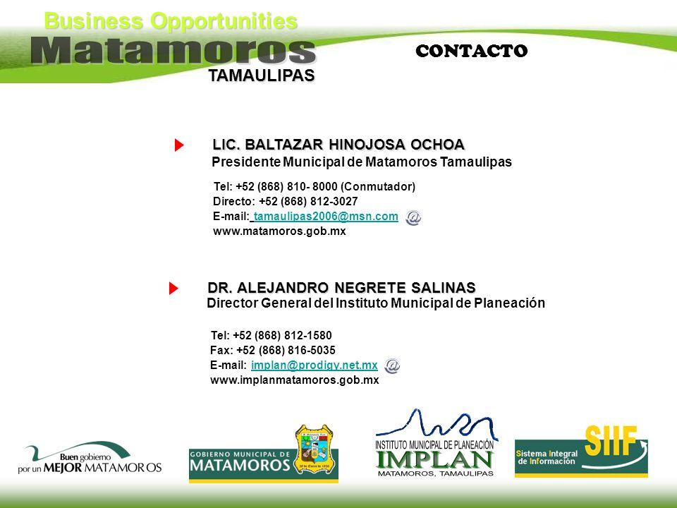 Business Opportunities TAMAULIPAS CONTACTO Tel: +52 (868) 810- 8000 (Conmutador) Directo: +52 (868) 812-3027 E-mail: tamaulipas2006@msn.comtamaulipas2