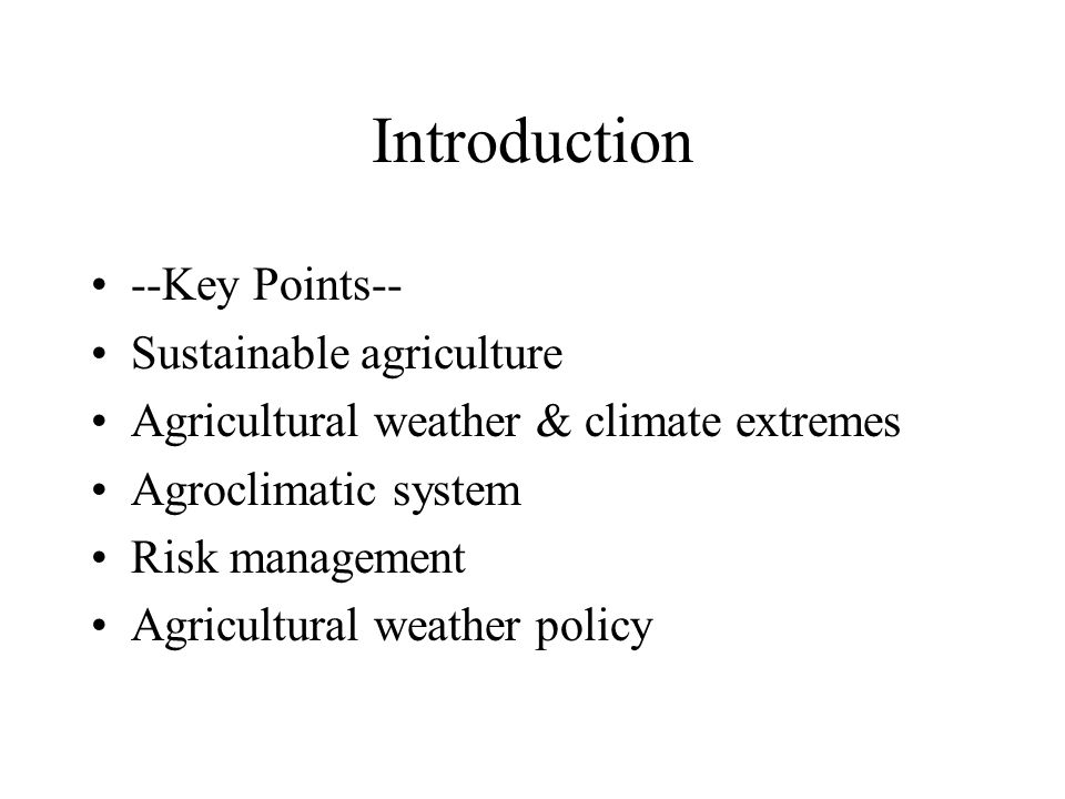 Development of agricultural weather policy as it relates to climate issues Ray Motha USDA
