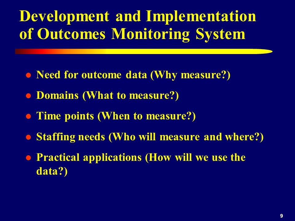 10 Outcomes Monitoring System Why we decided to create this system Time points – Data collected on ALL patients at 1, 3, 6, 12, and 24 months after discharge from final level of care – Collected by phone, mail, or personal interview Domains – Demographic – marital, employment, education – Criminal justice involvement – Additional post-discharge treatment – Relapse/abstinence – 12-step participation – Quality of life