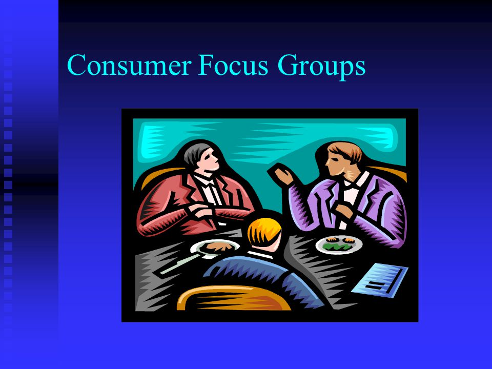 Consumer Focus Groups