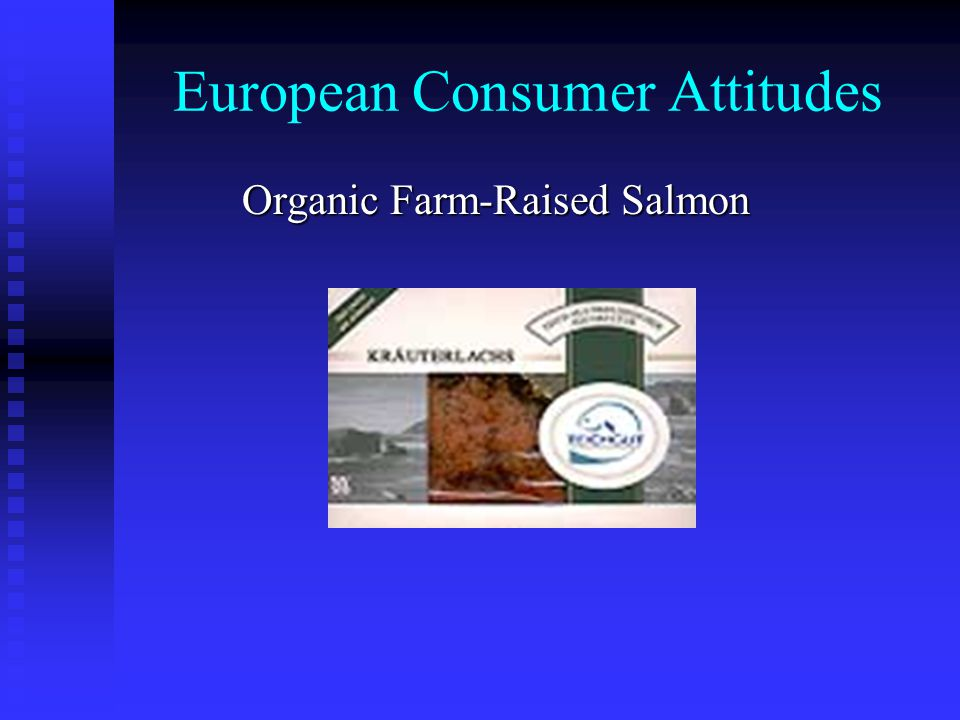 European Consumer Attitudes Organic Farm-Raised Salmon