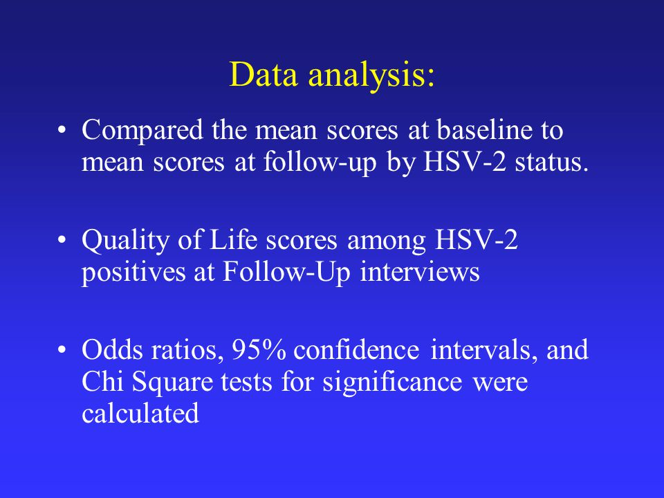 Data analysis: Compared the mean scores at baseline to mean scores at follow-up by HSV-2 status.