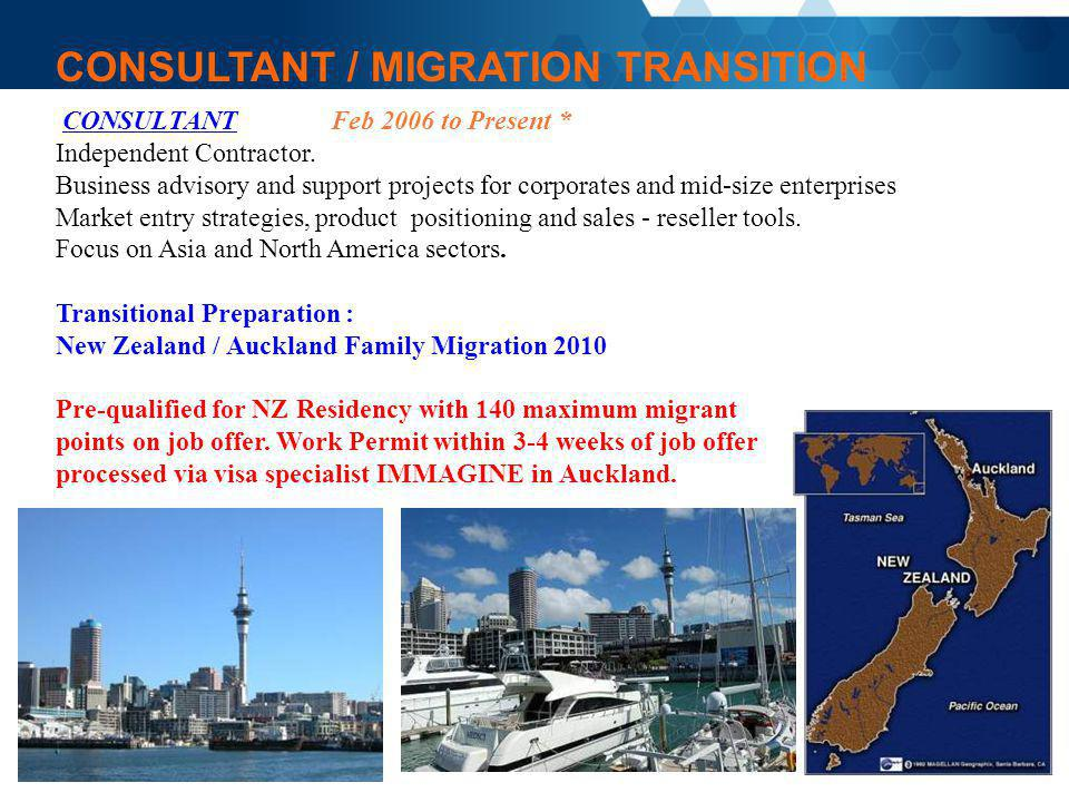 CONSULTANT / MIGRATION TRANSITION CONSULTANT Feb 2006 to Present * Independent Contractor. Business advisory and support projects for corporates and m