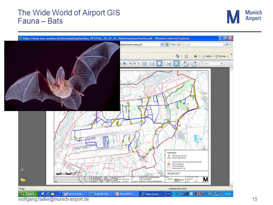 wolfgang.haller@munich-airport.de 15 The Wide World of Airport GIS Fauna – Bats