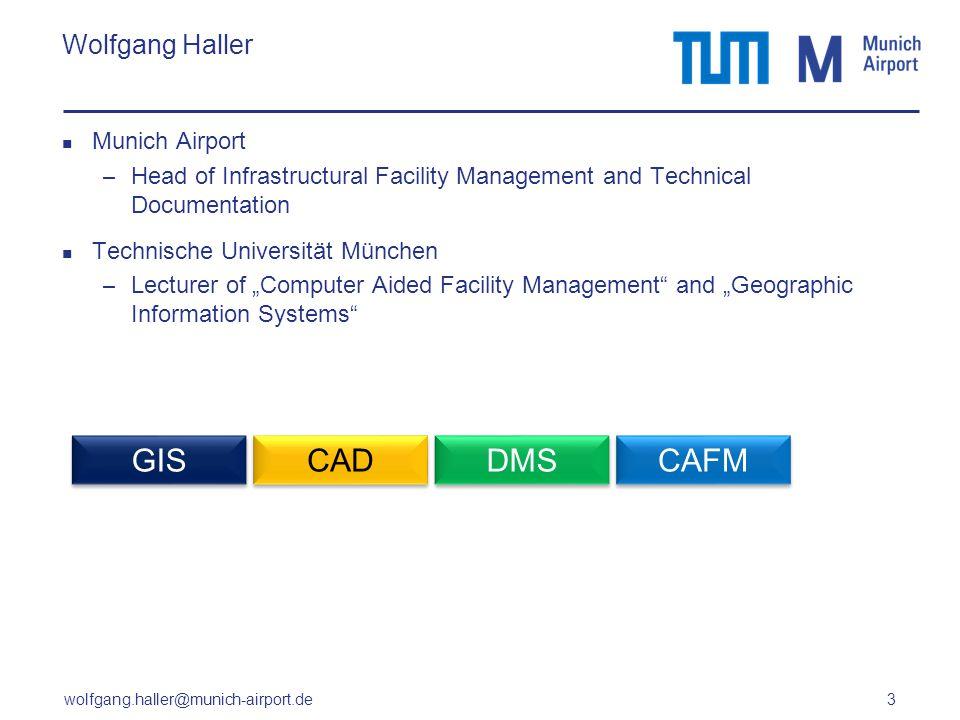 wolfgang.haller@munich-airport.de 3 Wolfgang Haller Munich Airport – Head of Infrastructural Facility Management and Technical Documentation Technisch