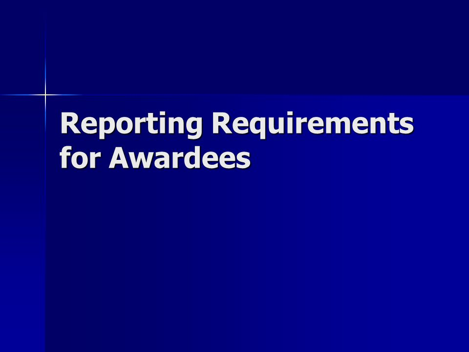 Reporting Requirements for Awardees