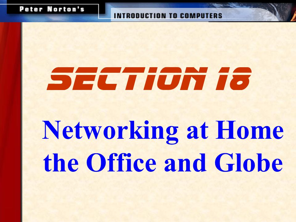 This lesson includes the following sections: Data Communication with Standard Telephone Lines and Modems Digital Telephone Lines Networks in the Home