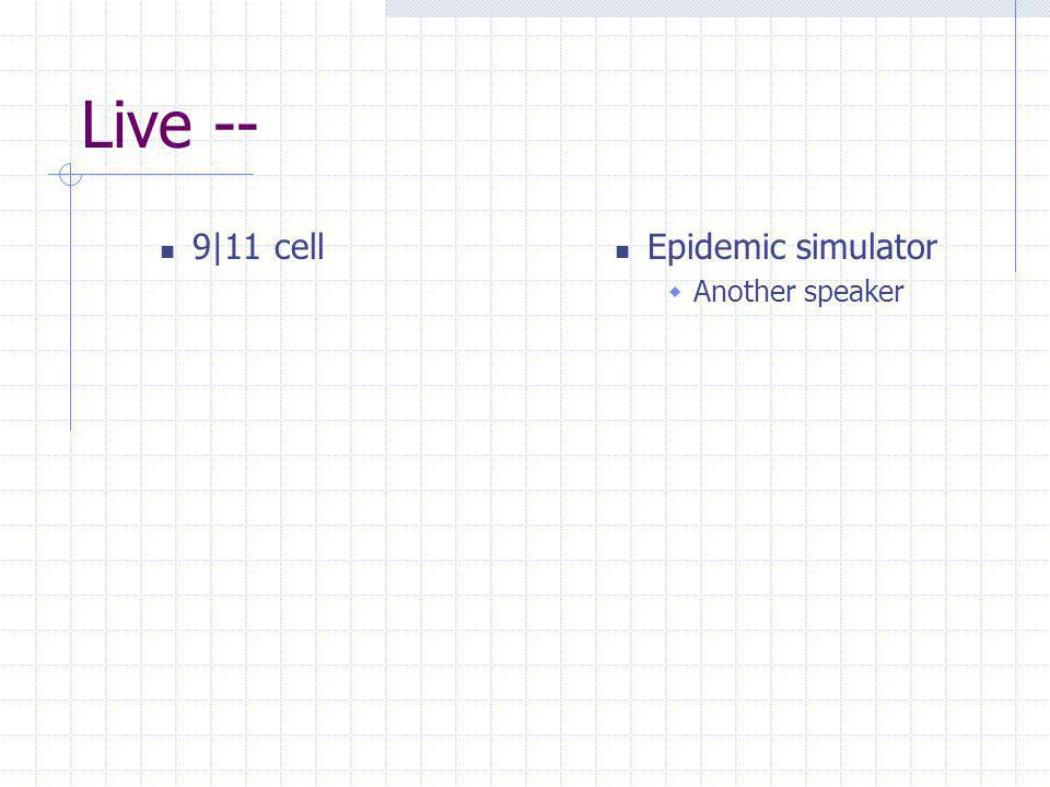 Live -- 9|11 cell Epidemic simulator Another speaker